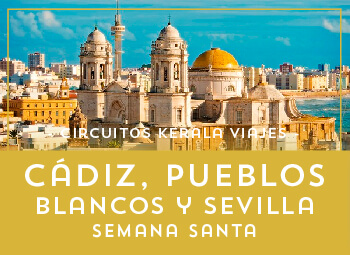 Viajes Andalucía 2018-2019: Viaja a Cádiz, Pueblos Blancos y Sevilla Semana Santa 2019