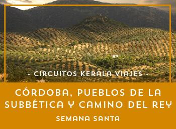 Viajes Andalucía 2019-2020: Córdoba, pueblos de la Subbética y Caminito del Rey Semana Santa 2020