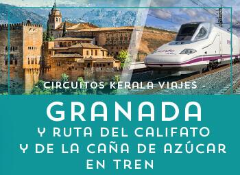 Viajes Andalucía 2019: Granada y la Ruta del Califato y de la caña de azúcar en Tren