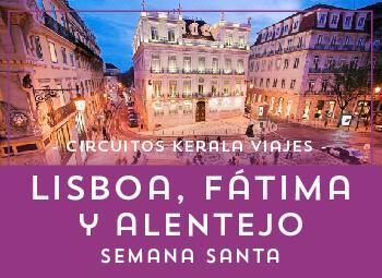 Viajes Portugal 2018-2019: Circuito Lisboa, Fátima y Alentejo Semana Santa 2019