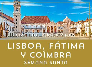 Viajes Portugal 2018-2019: Circuito Lisboa, Fátima y Coímbra Semana Santa 2019