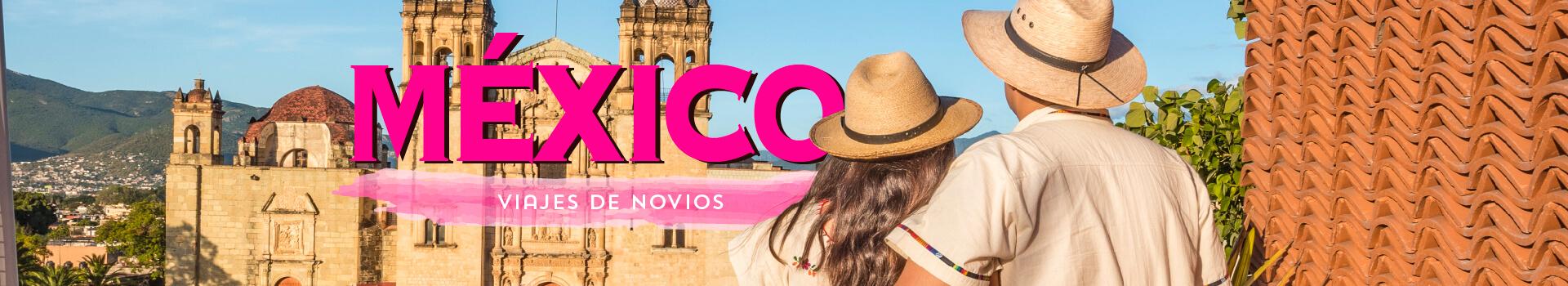 Viajes de novios México 2020
