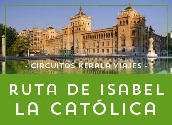Viajes Castilla León 2018-2019: Circuito Ruta de Isabel la Católica