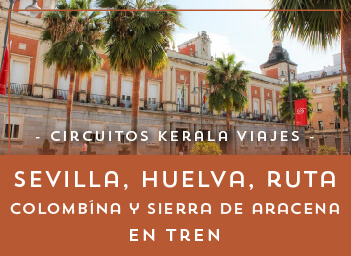 Viajes Andalucía 2019: Tour Sevilla, Huelva, Ruta Colombina en AVE
