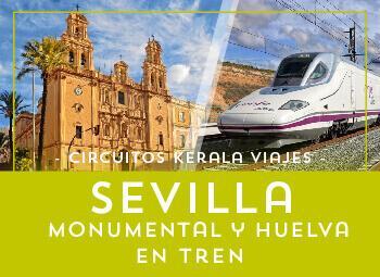 Viajes Andalucía 2019:  Circuito de Sevilla Monumental y Huelva en Tren
