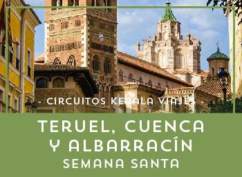 Viajes Aragón 2019-2020: Viaja Teruel, Cuenca y Albarracín Semana Santa 2020