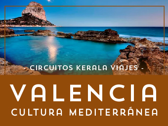 Viajes Comunidad Valenciana 2019: Circuito Valencia, Cultura Mediterránea